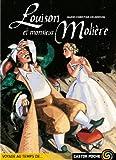 Louison et monsieur Molière - Père Castor Flammarion - 14/02/2001