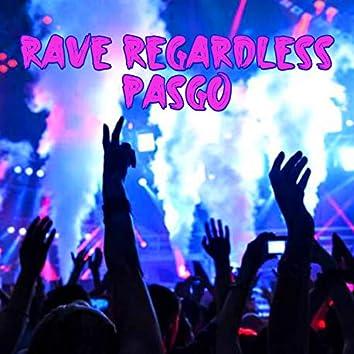 Rave Regardless