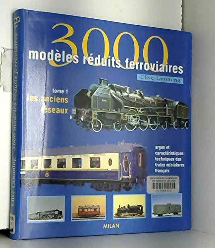 3000 modèles réduits ferroviaires, tome 1