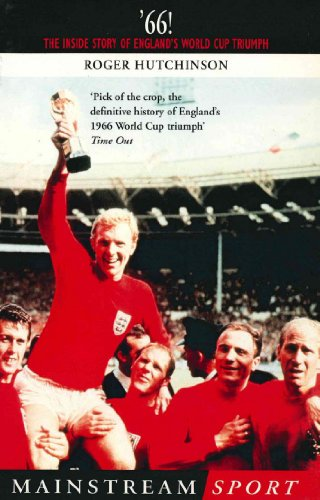 '66: The Inside Story of England's 1966 World Cup Triumph (Mainstream Sport) (English Edition)