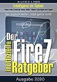 Fire 7 - Tablet – der inoffizielle Ratgeber: Noch mehr Leistung: Alexa, Skills, Fakten, Lösungen und Tipps (German Edition)