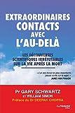 Extraordinaires contacts avec l'au-delà - Les découvertes scientifiques irréfutables sur la vie après la mort - Format Kindle - 16,99 €