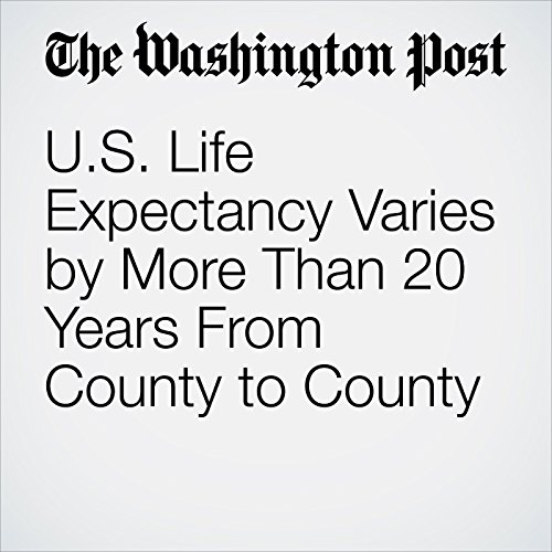 U.S. Life Expectancy Varies by More Than 20 Years From County to County copertina
