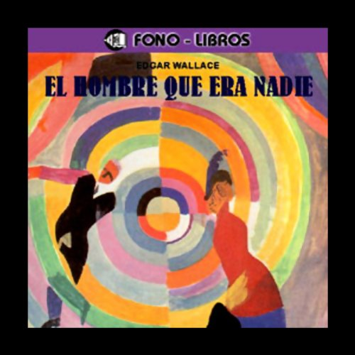 El Hombre Que Era Nadie [The Man Who Was Nobody]                   By:                                                                                                                                 Edgar Wallace                               Narrated by:                                                                                                                                 Hernando Ivan Cano                      Length: 2 hrs and 57 mins     Not rated yet     Overall 0.0