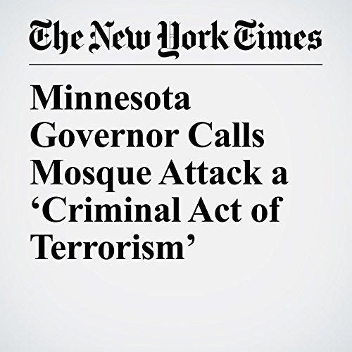Minnesota Governor Calls Mosque Attack a 'Criminal Act of Terrorism' copertina