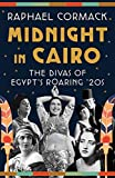 Image of Midnight in Cairo: The Divas of Egypt's Roaring '20s