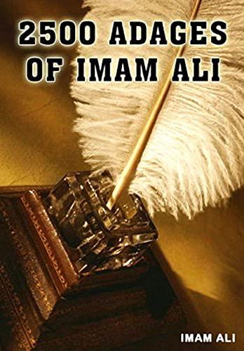 2,500 Adages Of Imam Ali (Illustrated) (English Edition)