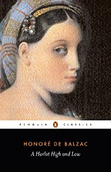 A Harlot High and Low: (Splendeurs Et Miseres Des Courtisanes) (Classics) by [Honoré de Balzac, Rayner Heppenstall]