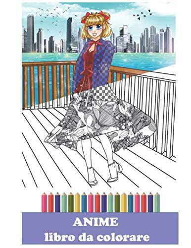 Anime libro da colorare: Il grande libro da colorare di anime e manga per bambini, ragazzi e tutti gli amanti degli anime. Libro da colorare stampato ... quotidiana e rilassarsi mentre si dipinge.