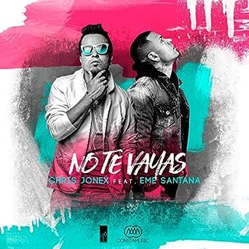 No Te Vayas (feat. Eme Santana)
