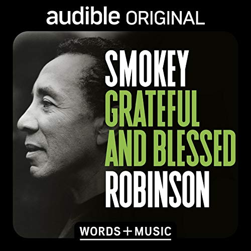 Smokey Robinson: Grateful and Blessed Audiobook By Smokey Robinson cover art
