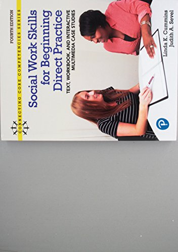 Compare Textbook Prices for Revel for Social Work Skills for Beginning Direct Practice: Text, Workbook and Interactive Multimedia Case Studies -- Access Card Package Connecting Core Competencies 4 Edition ISBN 9780134995151 by Cummins, Linda,Sevel, Judith