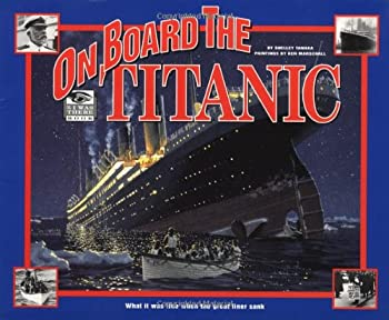 On Board the Titanic  What It Was Like When the Great Liner Sank