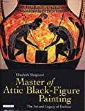 Master of Attic Black Figure Painting: The Art and Legacy of Exekias (Library of Classical Studies)