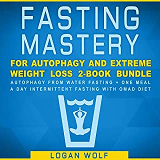 Fasting Mastery for Autophagy and Extreme Weight Loss 2-Book Bundle     Autophagy from Water Fasting + One Meal a Day Intermittent Fasting with OMAD Diet              By:                                                                                                                                 Logan Wolf                               Narrated by:                                                                                                                                 Timothy Brandolino,                                                                                        Eric Jason                      Length: 6 hrs and 8 mins     2 ratings     Overall 3.5