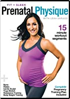 Fit & Sleek Prenatal Physique- Prenatal Workout with Complete Pregnancy Training Plan