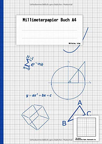 Millimeterpapier Buch A4: Buch mit 100 Seiten, Millimeter Papier (1mm), Softcover, perfekt für Skizzen, Mathe, Gemometrie, Wissenschaft, Bullet Journal