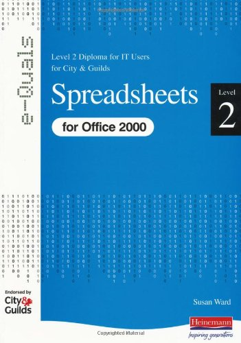 Download Spreadsheets Level 2 Diploma for IT Users for City and Guilds e-Quals Office 2000 (City & Guilds e-Quals Level 2) 0435462857