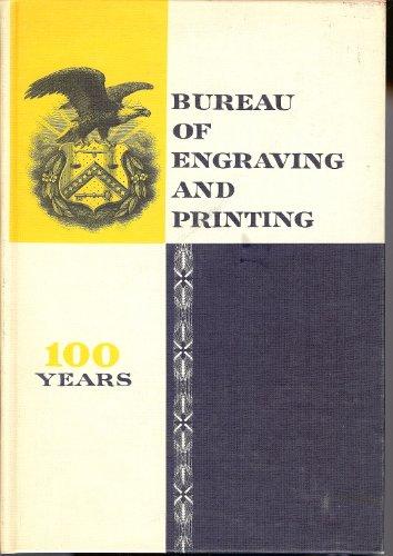 Bureau of Engraving and Printing: 100 Years, 1862-1962 Bureau Engraving Washington Dc
