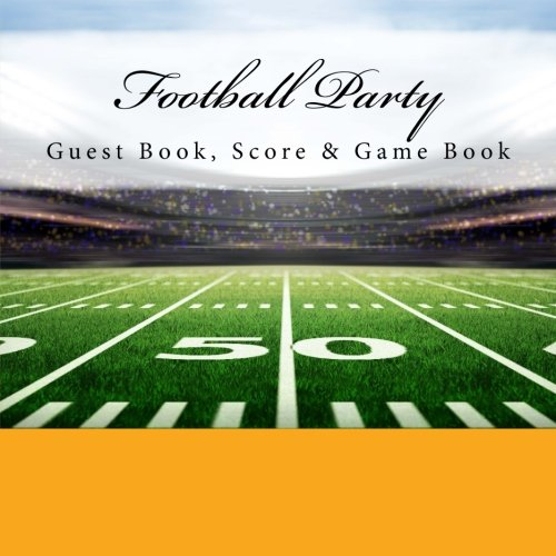 Football Party: Guest Book, Score & Game Book