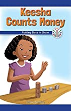 Keesha Counts Money: Putting Data in Order (Computer Science for the Real World)