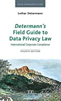 Determann's Field Guide to Data Privacy Law: International Corporate Compliance (Elgar Compliance Guides)