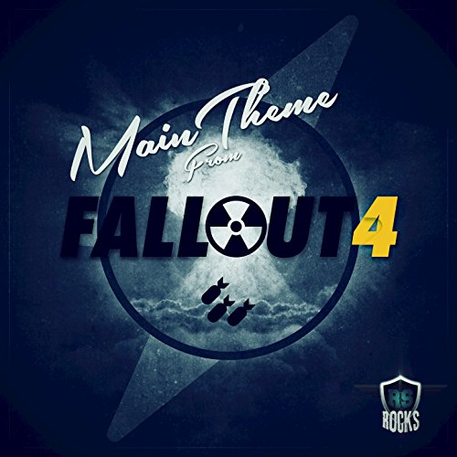 Fallout 4 Main Theme (From