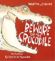 Beware of the Crocodile (Nature Storybooks)