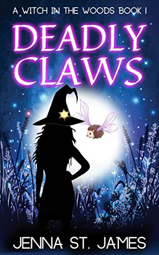 Deadly Claws (A Witch in the Woods Book 1) by [Jenna St. James]