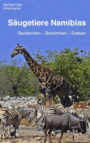 Säugetiere Namibias: Beobachten - bestimmen - erleben