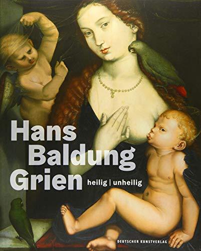 Hans Baldung Grien: heilig   unheilig