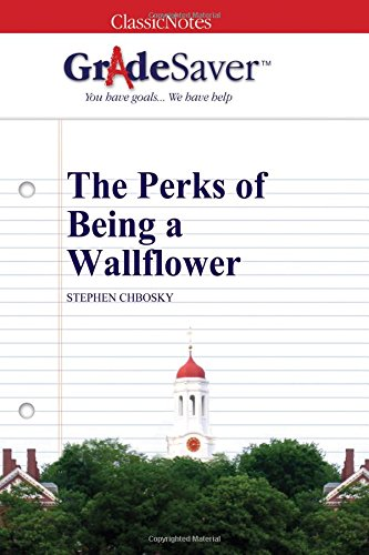GradeSaver (TM) ClassicNotes: The Perks of Being a Wallflower