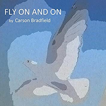 Fly on and On