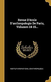 Revue D'école D'anthropologie De Paris, Volumes 14-15... (French Edition)