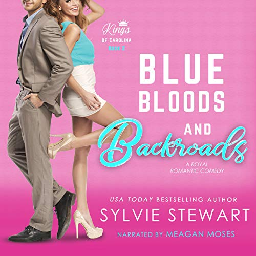 Blue Bloods and Backroads (A Royal Romantic Comedy) cover art