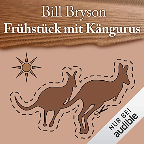 Frühstück mit Kängurus     Australische Abenteuer              Written by:                                                                                                                                 Bill Bryson                               Narrated by:                                                                                                                                 Oliver Rohrbeck                      Length: 12 hrs and 19 mins     Not rated yet     Overall 0.0