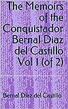The Memoirs of the Conquistador Bernal Diaz del...