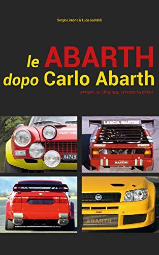 Le Abarth dopo Carlo Abarth: Appunti su trent'anni di vetture da corsa...