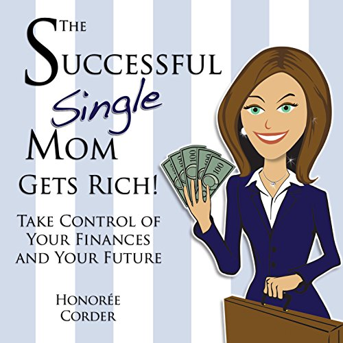 Page de couverture de The Successful Single Mom Gets Rich!