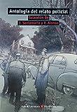 ANTOLOGIA DEL RELATO POLICIAL N/C (Aula de Literatura) (Spanish Edition)