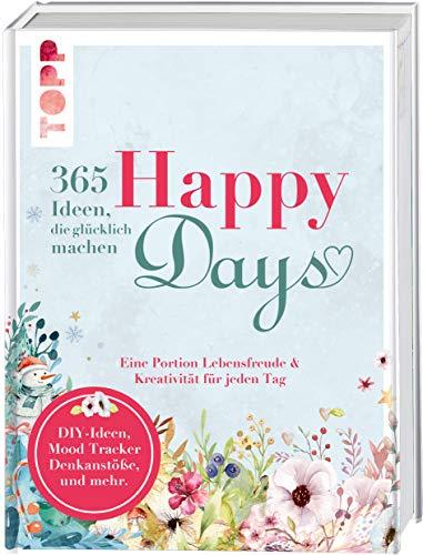 Happy days. 365 Ideen, die glücklich machen: Eine Portion Lebensfreude und Kreativität für jeden Tag. Das kreative Aktiv-Buch