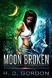 Moon Broken: a wolf shifter fantasy adventure (The Wolf Wars Series Book 2)