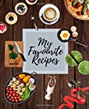 My Favourite Recipes: Blank Recipe Book to write in | Collect the Recipes
