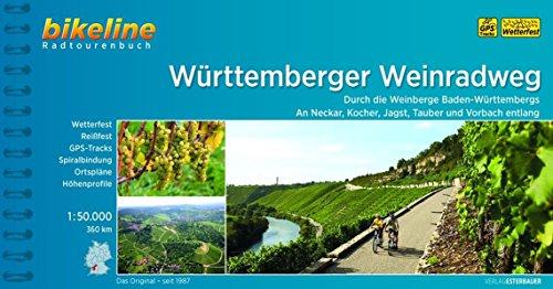Württemberger Weinradweg: Durch die Weinberge Baden-Württembergs - An Neckar, Kocher, Jagst, Tauber und Vorbach entlang. 355 km, wetterfest/reißfest, GPS-Tracks-Download (Bikeline Radtourenbücher)
