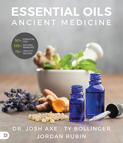 Essential Oils: Ancient Medicine for a Modern World (English Edition)