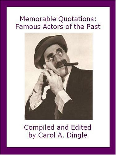 Memorable Quotations: Famous Actors of the Past (English Edition)