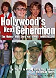 Hollywood's Next Generation: The Hottest Male Stars you haven't heard of...yet! (Biography.co Books Book 11) (English Edition)