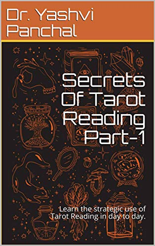 Secrets Of Tarot Reading Part-1: Learn the strategic use of Tarot Reading in day to day. (TR01) (English Edition)