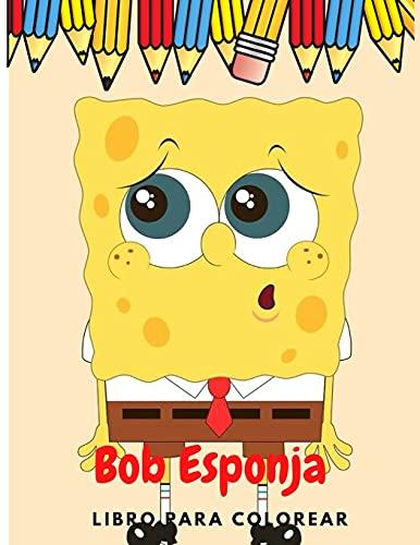 Bob Esponja libro para colorear: libro para colorear Bob Esponja 78 diferentes dibujos con alta calidad y gran tamaño 8.5 × 11insh