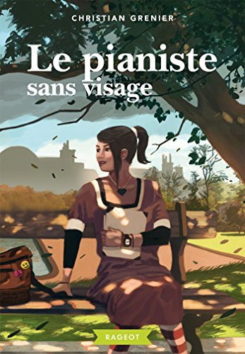 Le pianiste sans visage (Rageot Romans t. 197) (French Edition)